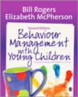 Image for Behaviour management with young children  : crucial first steps with children 3-7 years