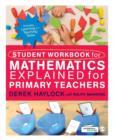 Image for Student workbook for Mathematics explained for primary teachers
