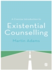 Image for A concise introduction to existential counselling