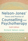 Image for Nelson-Jones' theory and practice of counselling and psychotherapy