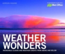 Image for Weather wonders  : incredible clouds and weather events from above and below