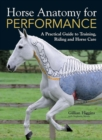 Image for Horse anatomy for performance  : a practical guide to training, riding and horse care