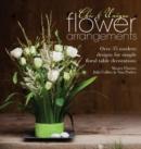 Image for Chic & unique flower arrangements  : over 35 modern designs for floral table decorations