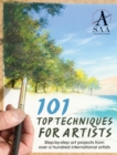 Image for 101 top techniques for artists  : step-by-step art projects from over a hundred international artists