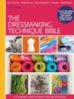 Image for The dressmaking technique bible  : a complete guide to fashion sewing techniques