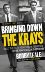 Image for Bringing down the Krays: finally the truth about Ronnie and Reggie by the man who took them down