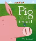 Image for Pig and Small