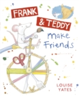 Image for Frank & Teddy make friends