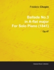 Image for Ballade No.3 in A-flat Major By Frederic Chopin For Solo Piano (1841) Op.47