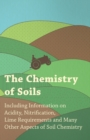 Image for The Chemistry of Soils - Including Information on Acidity, Nitrification, Lime Requirements and Many Other Aspects of Soil Chemistry