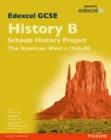 Image for Edexcel GCSE history B  : schools history projectUnit 2B,: The American West, c1845-90