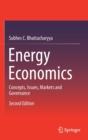 Image for Energy economics  : concepts, issues, markets and governance