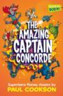 Image for The amazing Captain Concorde  : superhero poems