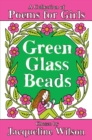 Image for Green glass beads  : a collection of poems for girls