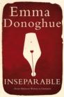 Image for Inseparable  : desire between women in literature