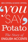 Image for You say potato  : a book about accents