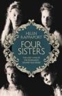 Image for Four sisters  : the lost lives of the Romanov grand duchesses