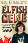Image for The elfish gene  : dungeons, dragons and growing up strange