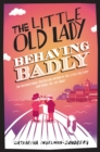 Image for The little old lady behaving badly