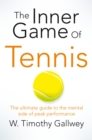 Image for The inner game of tennis  : the ultimate guide to the mental side of peak performance