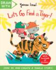 Image for Draw With Yasmeen Ismail: Let's Go Find a Tiger!