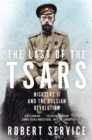 Image for The last of the Tsars  : Nicholas II and the Russian Revolution