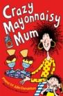 Image for Crazy mayonnaisy mum
