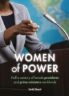 Image for Women of power  : half a century of female presidents and prime ministers worldwide