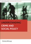 Image for Understanding crime and social policy