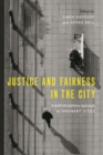 Image for Justice and fairness in the city: A multidisciplinary approach to 'ordinary' cities