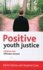 Image for Positive youth justice  : children first, offenders second