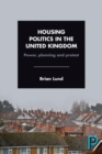 Image for Housing politics in the United Kingdom  : power, planning and protest
