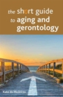 Image for The short guide to aging and gerontology