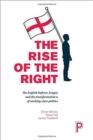 Image for The rise of the right  : English nationalism and the transformation of working-class politics
