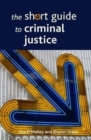 Image for The short guide to criminal justice