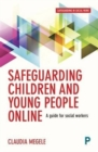 Image for Safeguarding children and young people online  : a short guide for social workers