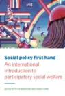 Image for Social policy first hand: an international introduction to participatory social welfare