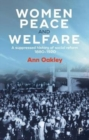 Image for Women, peace and welfare  : a suppressed history of social reform, 1880-1920