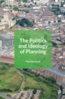 Image for The politics and ideology of planning