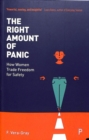 Image for The right amount of panic  : how women trade freedom for safety