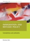 Image for Understanding immigration and refugee policy: contradictions and continuities