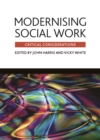 Image for Modernising social work: critical considerations