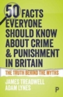 Image for 50 facts everyone should know about crime and punishment in Britain