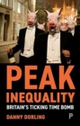 Image for Peak inequality  : Britain's ticking time bomb