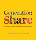Image for Generation share  : the change-makers building the sharing economy