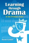 Image for Learning through drama in the primary years