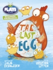 Image for Julia Donaldson Plays the Last Egg : BC JD Plays Blue (KS1)/1B The Last Egg Blue (KS1)/1b