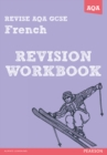 Image for Revise AQA: GCSE French Revision Workbook - Book and ActiveBook