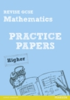 Image for Revise GCSE Mathematics Practice Papers Higher