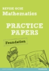 Image for Revise GCSE Mathematics Practice Papers Foundation